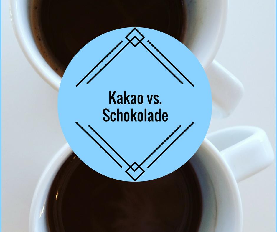 Kakao oder Schokolade,… wo liegt da eigentlich der Unterschied?